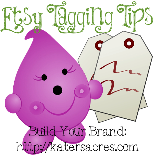 Etsy Tagging Tips by KatersAcres - Build Your Brand Series on katersacres.com