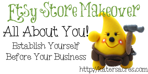 Etsy Shop Makeover Series - All About You and Your Etsy Shop