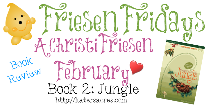 Friesen Fridays - Book 2 JUNGLE Overview & Monthly Plan on KatersAcres Blog http://katersacres.com