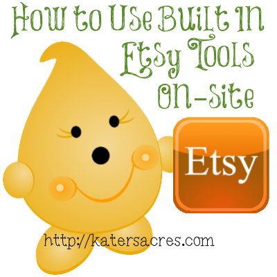 How to Use Built-In Etsy Tools on the Etsy Site by KatersAcres