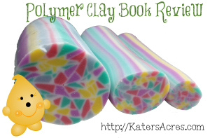 """Polymer Clay Book Review """"Clay Techniques with a Pasta Machine"""" by Maureen Carlson"""