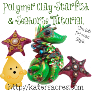Christi Friesen Style Polymer Clay Starfish & Seahorse Tutorials on KatersAcres Polymer Clay Blog in conjunction with the #FriesenProject of 2013