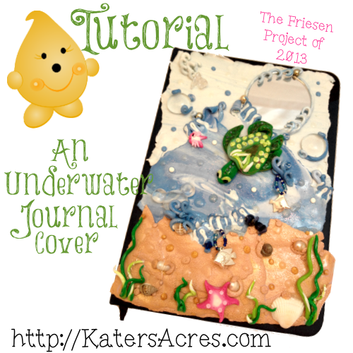UnderWater Journal Cover Tutorial for The Friesen Project of 2013 on KatersAcres Blog