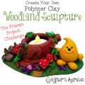 Create Your Own Polymer Clay Woodland Sculpture for the Friesen Project by KatersAcres