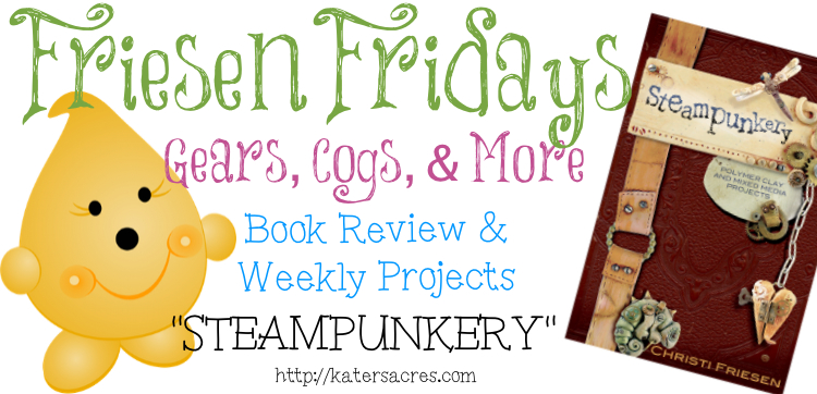 Friesen Fridays - Steampunkery by Christi Friesen   Book Review & Weekly Projects