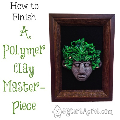 How to Finish a Polymer Clay Masterpiece by KatersAcres