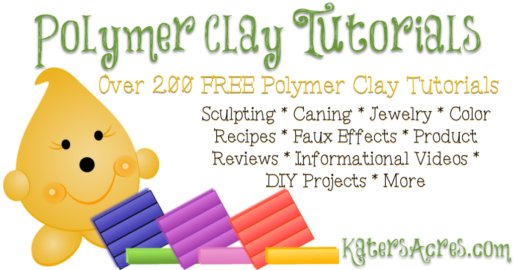 KatersAcres FREE Polymer Clay Tutorials Directory | Over 200 FREE Polymer Clay Tutorials, Pin Now, Click Later