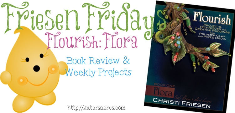 The Friesen Project: Polymer Clay Designs Inspired by Christi Friesen & Flourish