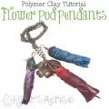 Polymer Clay Flower Pod Pendant Tutorial by KatersAcres