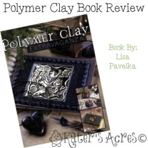 Polymer Clay Book Review: Polymer Clay Extravaganza by Lisa Pavelka