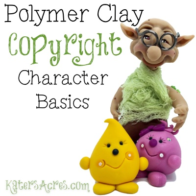 Polymer Clay & Copyright by KatersAcres