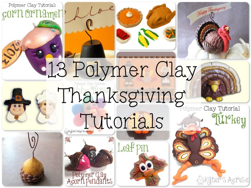 13 Polymer Clay Thanksgiving Tutorials from Around the Web