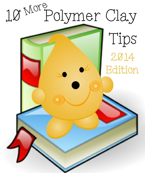 10 MORE Polymer Clay Tips eBook by KatersAcres