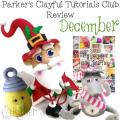 Parker's Clayful Tutorials - December 2014 Review