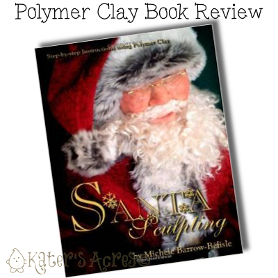 Sculpting Santa Polymer Clay Book Review by KatersAcres
