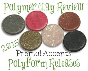 2015 Polyform Color Review - Premo Sculpey Accents®