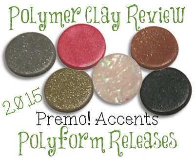 2015 Polyform Color Review - Premo Sculpey Accents®
