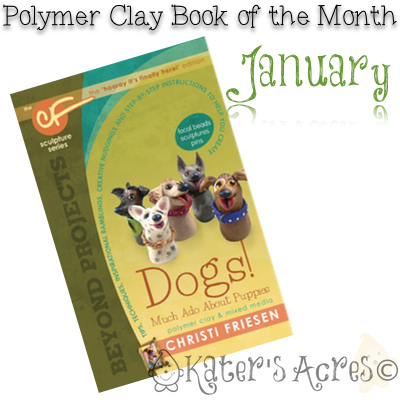"Polymer Clay Book of the Month ""DOGS!"" by Christi Friesen 