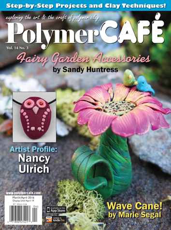 Polymer Clay Cafe - March/April 2016