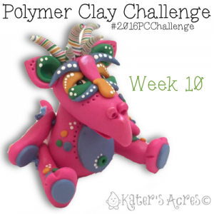 2016 Polymer Clay Challenge - Week 10 with #KatersAcres #2016PCChallenge