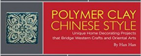 Polymer Clay Chinese Style by Han Han   Complete polymer clay book review