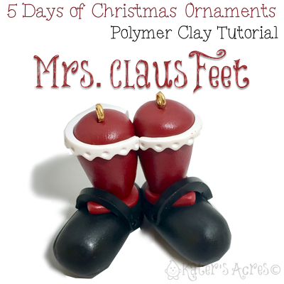 5 Days of Christmas Ornaments by KatersAcres | Mrs Claus Feet Ornament FREE Tutorial