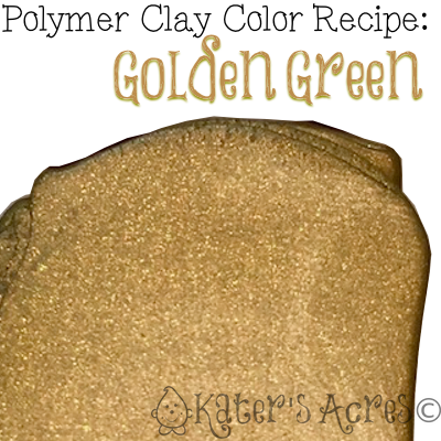 Golden Green Polymer Clay Color Recipe by KatersAcres