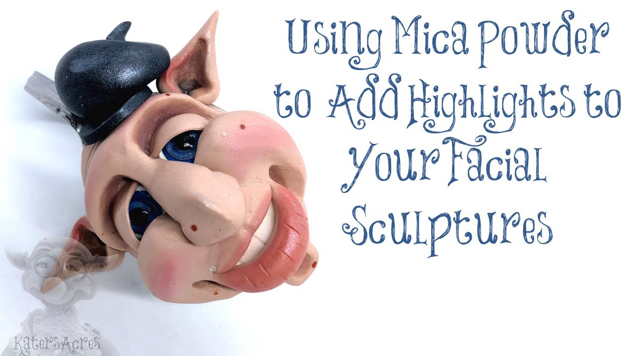 Using Mica Powder to Add Highlights to Your Facial Sculptures from Kater's Acres